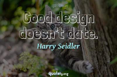 Photo Quote of Good design doesn't date.