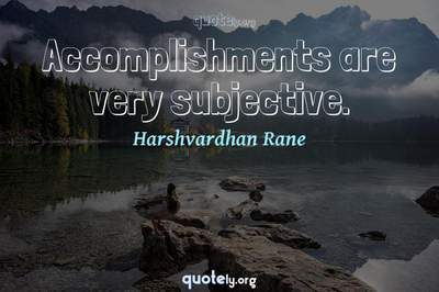 Photo Quote of Accomplishments are very subjective.