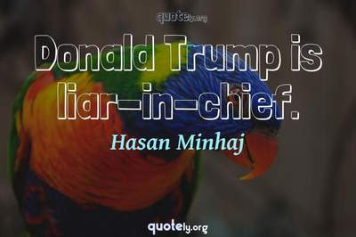Photo Quote of Donald Trump is liar-in-chief.