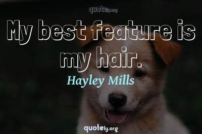 Photo Quote of My best feature is my hair.
