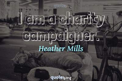 Photo Quote of I am a charity campaigner.