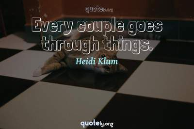 Photo Quote of Every couple goes through things.