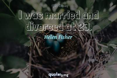 Photo Quote of I was married and divorced at 23.