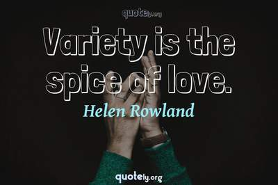 Photo Quote of Variety is the spice of love.
