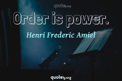 Photo Quote of Order is power.