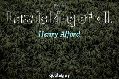 Photo Quote of Law is king of all.