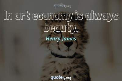 Photo Quote of In art economy is always beauty.