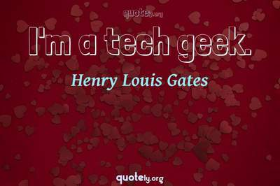 Photo Quote of I'm a tech geek.