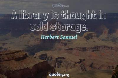 Photo Quote of A library is thought in cold storage.