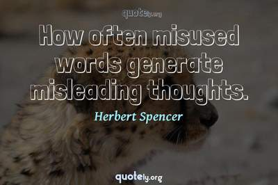 Photo Quote of How often misused words generate misleading thoughts.