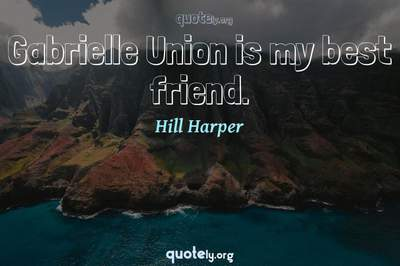 Photo Quote of Gabrielle Union is my best friend.