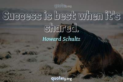 Photo Quote of Success is best when it's shared.