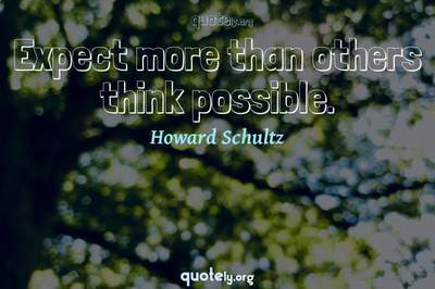 Photo Quote of Expect more than others think possible.