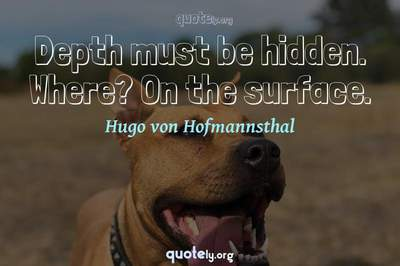 Photo Quote of Depth must be hidden. Where? On the surface.