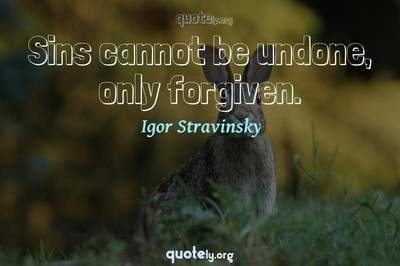Photo Quote of Sins cannot be undone, only forgiven.
