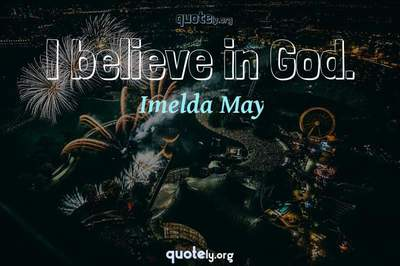 Photo Quote of I believe in God.