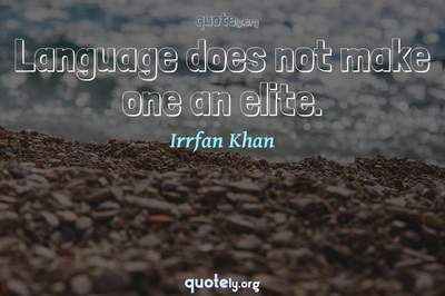 Photo Quote of Language does not make one an elite.