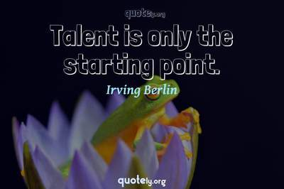 Photo Quote of Talent is only the starting point.