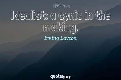 Photo Quote of Idealist: a cynic in the making.