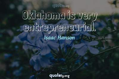 Photo Quote of Oklahoma is very entrepreneurial.