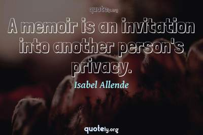 Photo Quote of A memoir is an invitation into another person's privacy.