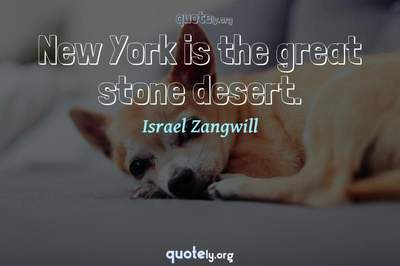 Photo Quote of New York is the great stone desert.