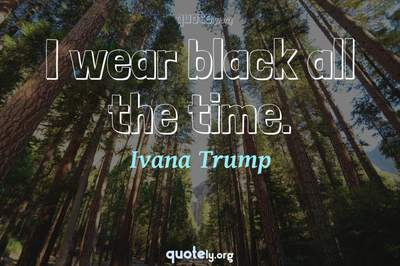 Photo Quote of I wear black all the time.