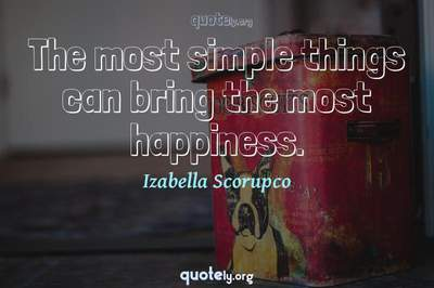 Photo Quote of The most simple things can bring the most happiness.