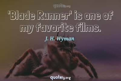 Photo Quote of 'Blade Runner' is one of my favorite films.