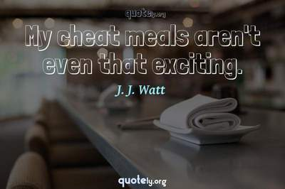 Photo Quote of My cheat meals aren't even that exciting.