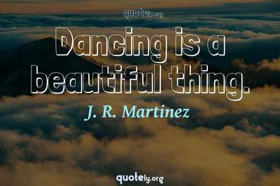Photo Quote of Dancing is a beautiful thing.