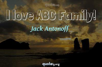 Photo Quote of I love ABC Family!
