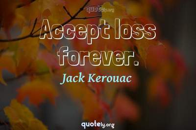 Photo Quote of Accept loss forever.