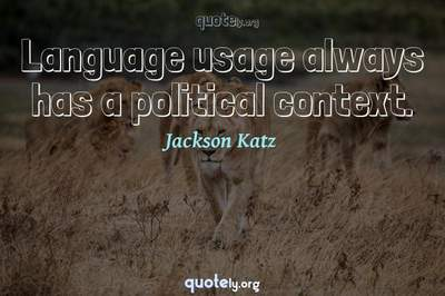 Photo Quote of Language usage always has a political context.