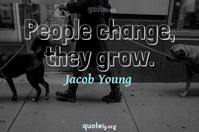 Photo Quote of People change, they grow.