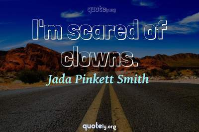 Photo Quote of I'm scared of clowns.