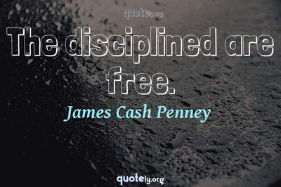 Photo Quote of The disciplined are free.