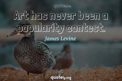 Photo Quote of Art has never been a popularity contest.