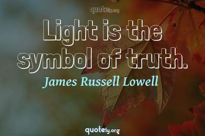 Photo Quote of Light is the symbol of truth.