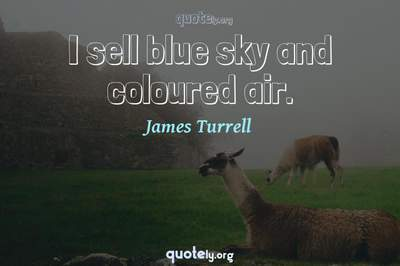 Photo Quote of I sell blue sky and coloured air.