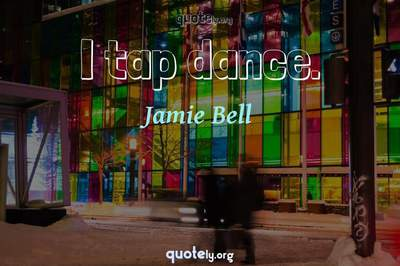 Photo Quote of I tap dance.