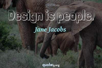 Photo Quote of Design is people.