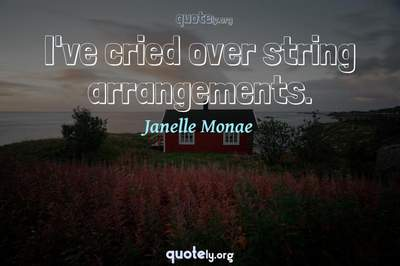 Photo Quote of I've cried over string arrangements.