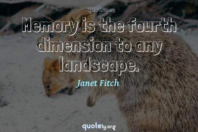 Photo Quote of Memory is the fourth dimension to any landscape.