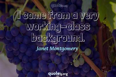Photo Quote of I come from a very working-class background.