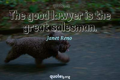 Photo Quote of The good lawyer is the great salesman.