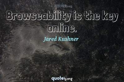 Photo Quote of Browseability is the key online.