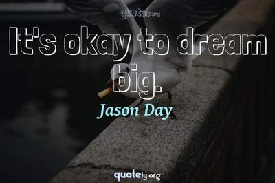 Photo Quote of It's okay to dream big.