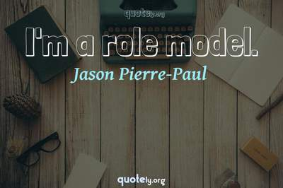 Photo Quote of I'm a role model.
