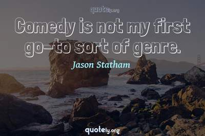 Photo Quote of Comedy is not my first go-to sort of genre.